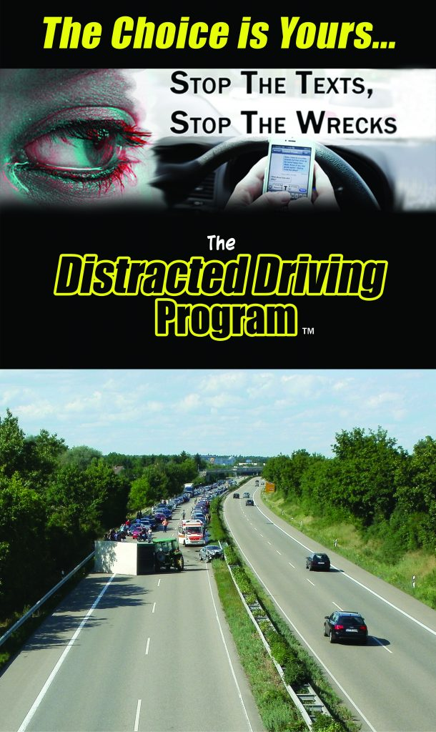 The choice is yours...stop the texts, stop the wrecks. The Distracted Driving Program